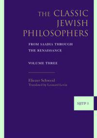 The Classic Jewish Philosophers: From Saadia Through the Renaissance