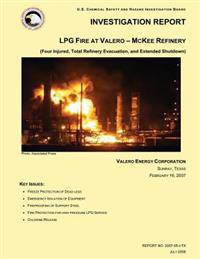 Investigation Report: Lpg Fire at Valero- McKee Refinery