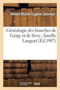 G�n�alogie Des Branches de Gergy Et de Sivry