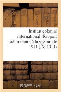 Institut Colonial International... Rapport Preliminaire a la Session de 1911. Du Recrutement