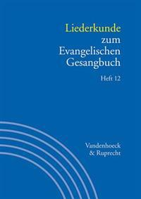 Liederkunde Zum Evangelischen Gesangbuch. Heft 12