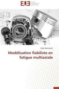 Modelisation Fiabiliste En Fatigue Multiaxiale