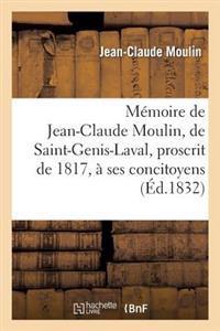 M�moire de Jean-Claude Moulin, de Saint-Genis-Laval, Proscrit de 1817, � Ses Concitoyens