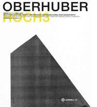 OSWALD OBERHUBER HOCH3. Werke / Works 1945-2012.