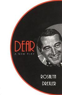 Dear: A New Play
