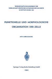 Funktionelle und Morphologische Organisation der Zelle