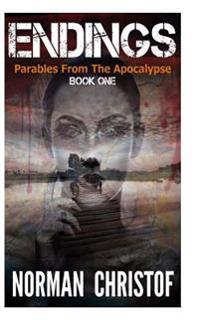 Endings: Parables from the Apocalypse