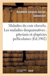 Maladies Du Cuir Chevelu. Les Maladies Desquamatives