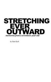 Stretching Ever Outward: Memories from a Seventeen-Year-Old