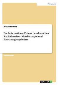 Die Informationseffizienz Des Deutschen Kapitalmarktes. Messkonzepte Und Forschungsergebnisse