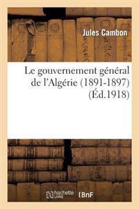 Le Gouvernement General de L'Algerie (1891-1897)