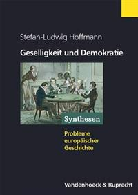 Geselligkeit Und Demokratie: Vereine Und Zivile Gesellschaft Im Transnationalen Vergleich 1750-1914