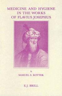 Medicine and Hygiene in the Works of Flavius Josephus