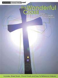 The Wonderful Cross: Songs of Christ's Death & Resurrection