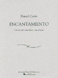 Daniel Catan - Encantamiento: For Two Alto Recorders, One Player