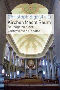 Kirchen Macht Raum: Beitrage Zu Einer Kontroversen Debatte