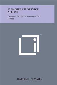 Memoirs of Service Afloat: During the War Between the States