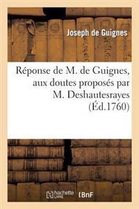 R�ponse de M. de Guignes, Aux Doutes Propos�s Par M. Deshautesrayes
