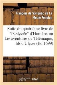 Suite Du Quatrieme Livre de L'Odyssee D'Homere, Ou Les Avantures de Telemaque, Fils D'Ulysse