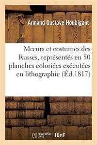 Moeurs Et Costumes Des Russes, Representes En 50 Planches Coloriees Executees En Lithographie