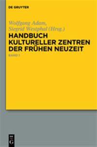 Handbuch Kultureller Zentren Der Fr�hen Neuzeit
