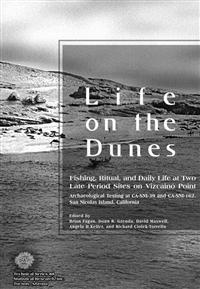 Life on the Dunes: Fishing, Ritual, and Daily Life at Two Late Period Sites on Vizcaino Point: Archaeological Testing at CA-Sni-39 and CA