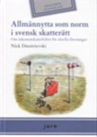 Allmännytta som norm i svensk skatterätt - Om inkomstskattefrihet för ideella föreningar