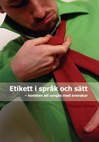 Etikett i språk och sätt - konsten att umgås med svenskar
