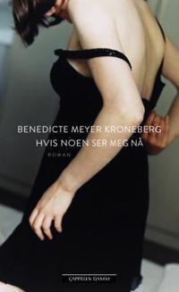 Hvis noen ser meg nå - Benedicte Meyer Kroneberg | Ridgeroadrun.org