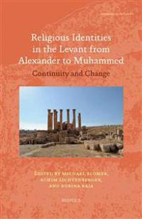 Religious Identities in the Levant from Alexander to Muhammed
