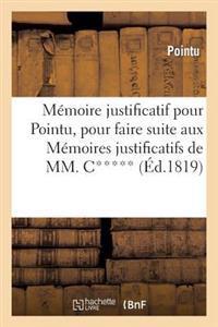 M�moire Justificatif Pour Pointu, Pour Faire Suite Aux M�moires Justificatifs de MM. C***, D***