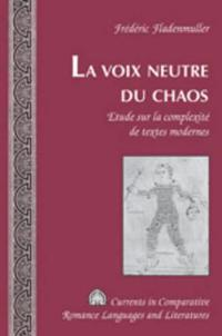 La Voix Neutre Du Chaos / the Neutral Voice of Chaos
