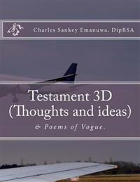 Testament 3D (Thoughts and Ideas): & Poems of Vogue.