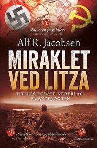 Miraklet ved Litza; Hitlers første nederlag på Østfronten - Alf R. Jacobsen | Ridgeroadrun.org