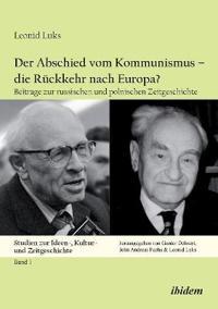 Der Abschied Vom Kommunismus - Die Ruckkehr Nach Europa?