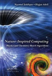 Nature-Inspired Computing: Physics and Chemistry-Based Algorithms