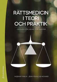 Rättsmedicin i teori och praktik : en guide för läkare och jurister