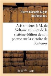 Avis Sinceres A M. de Voltaire Au Sujet de La 6eme Edition de Son Poeme Sur La Victoire de Fontenoy