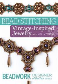Beadwork Designer of the Year - Bead Stitching Vintage-Inspired Jewelry with Kelly Wiese