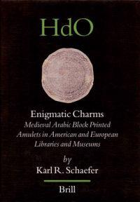 Enigmatic Charms: Medieval Arabic Block Printed Amulets in American and European Libraries and Museums