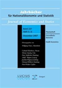Gesundheitskonomie / Health Economics: Jahrbcher Fr Nationalkonomie Und Statistik 5+6/2007 227.Jahrgang, Heft 5/6.2007 Themenheft Jahrbcher Fr Nationa