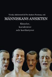 Människans ansikten : känslor, karaktärer och karikatyrer