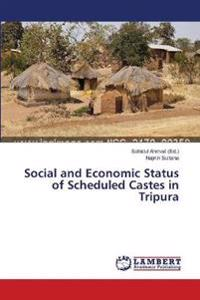 Social and Economic Status of Scheduled Castes in Tripura
