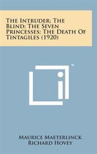 The Intruder; The Blind; The Seven Princesses; The Death of Tintagiles (1920)