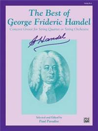 The Best of George Frideric Handel (Concerti Grossi for String Orchestra or String Quartet): 1st Violin