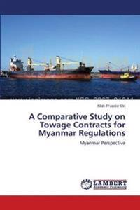 A Comparative Study on Towage Contracts for Myanmar Regulations
