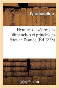 Hymnes de Vepres Des Dimanches Et Principales Fetes de L'Annee