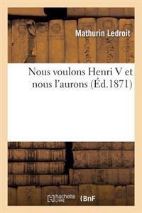 Nous Voulons Henri V Et Nous l'Aurons