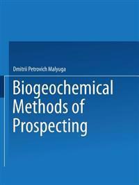 Biogeochemical Methods of Prospecting / Biogeokhimicheskii Metod Poiskov Rudnykh Mestorozhdenii