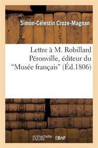 Lettre � M. Robillard P�ronville, �diteur Du Mus�e Fran�ais